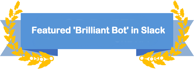 Featured Brilliant Bot in Slack